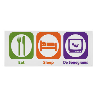 Eat Sleep Do Sonograms Poster