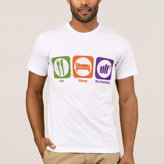 Eat Sleep Do Statistics T-Shirt
