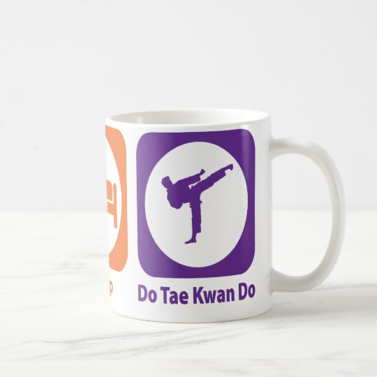 Eat Sleep Do Tae Kwan Do Coffee Mug