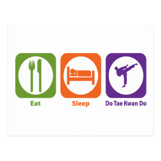 Eat Sleep Do Tae Kwan Do Postcard