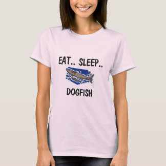 Eat Sleep DOGFISH T-Shirt