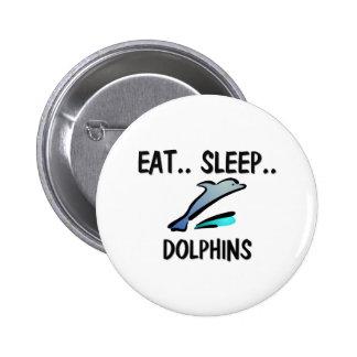 Eat Sleep DOLPHINS Pin
