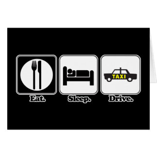 eat sleep drive taxi greeting cards