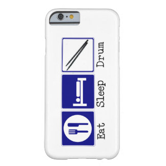 Eat, Sleep, Drum Barely There iPhone 6 Case