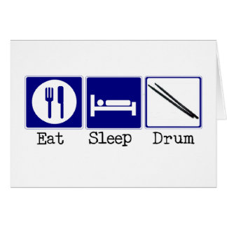 Eat, Sleep, Drum Card