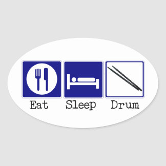 Eat, Sleep, Drum Oval Sticker