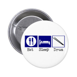 Eat, Sleep, Drum Pinback Button
