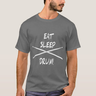 """EAT SLEEP DRUM!"" T-Shirt"