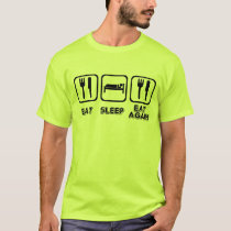 Eat Sleep Eat Again T-Shirt