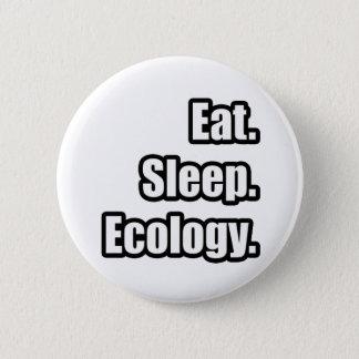 Eat. Sleep. Ecology. Pinback Button