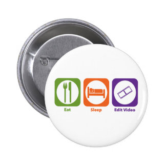 Eat Sleep Edit Video Pinback Button