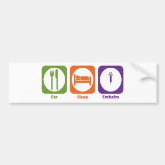 Eat Sleep Embalm Bumper Sticker