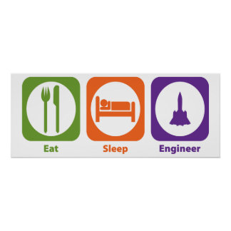 Eat Sleep Engineer Poster