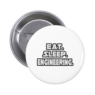 Eat Sleep Engineering Pinback Button