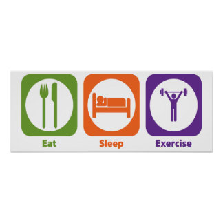 Eat Sleep Exercise Poster
