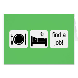 eat sleep find a job card