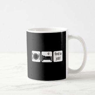 eat sleep find a job coffee mug