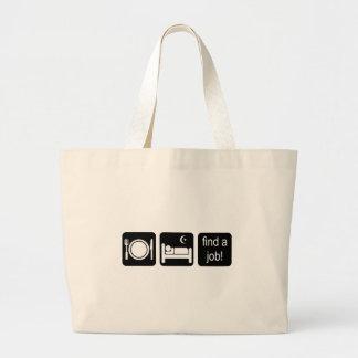 eat sleep find a job jumbo tote bag
