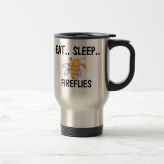 Eat Sleep FIREFLIES 15 Oz Stainless Steel Travel Mug