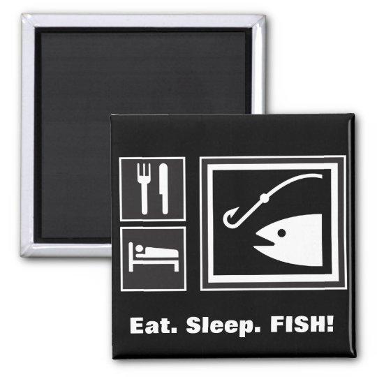Eat Sleep FISH! Magnet