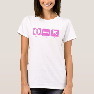 eat sleep fly pink T-Shirt