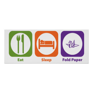 Eat Sleep Fold Paper Poster