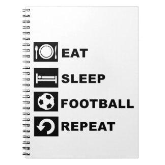 Eat, sleep, football, repeat. notebook