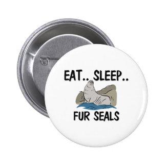 Eat Sleep FUR SEALS Pinback Button