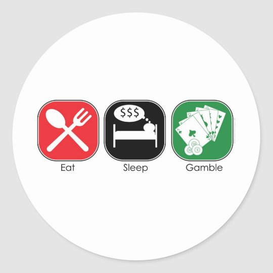 Eat Sleep Gamble Classic Round Sticker