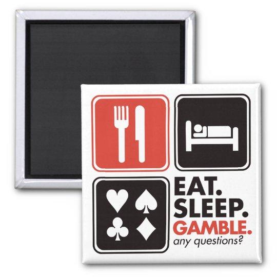 Eat Sleep Gamble Magnet