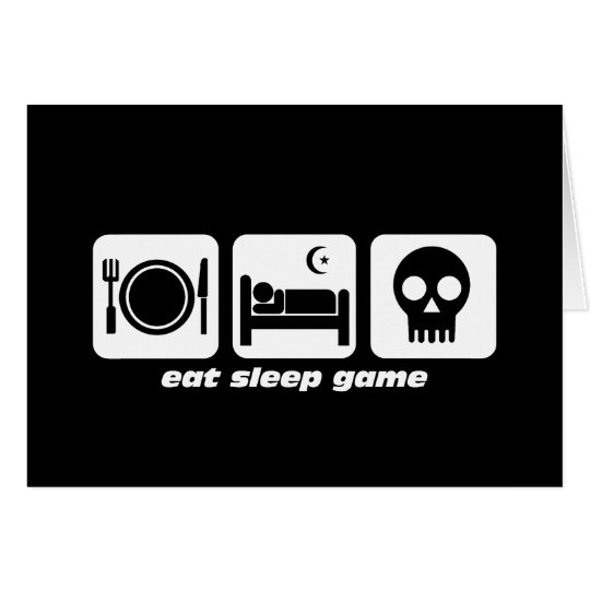 Eat sleep game card
