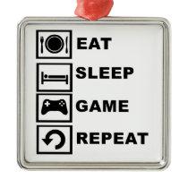 Eat, Sleep, Game, Repeat. Metal Ornament