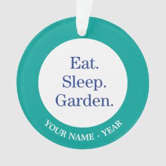Eat. Sleep. Garden. Ornament