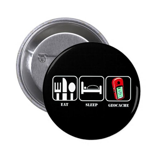 EAT SLEEP GEOCACHE SWAG BUTTONS NEW!
