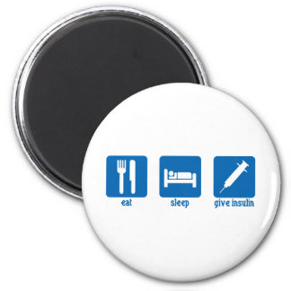 Eat, Sleep, Give Insulin Refrigerator Magnets