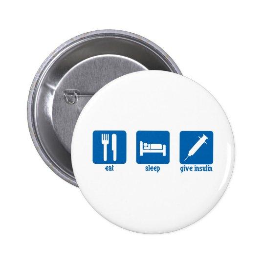 Eat, Sleep, Give Insulin Pinback Button