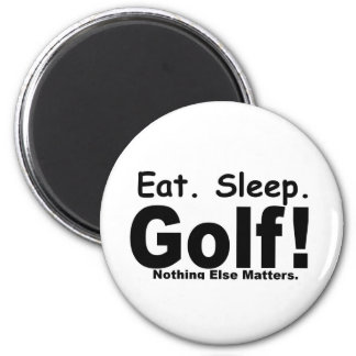 Eat Sleep Golf - Nothing Else Matters 2 Inch Round Magnet