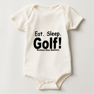 Eat Sleep Golf - Nothing Else Matters Baby Bodysuit
