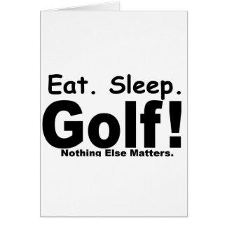 Eat Sleep Golf - Nothing Else Matters Card