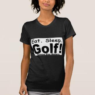 Eat Sleep Golf - Nothing Else Matters T-Shirt