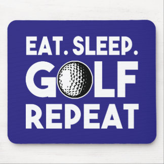 Eat Sleep Golf Repeat funny Mouse Pad