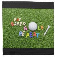 Eat Sleep Golf Repeat with golf ball on green Cloth Napkin