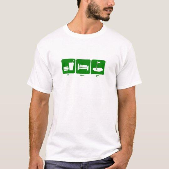 eat sleep golf T-Shirt
