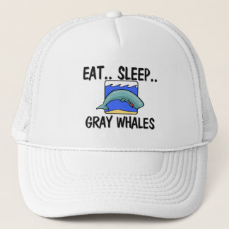 Eat Sleep GRAY WHALES Trucker Hat