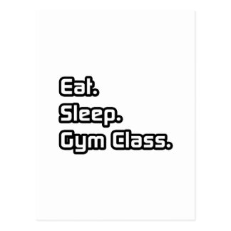 Eat. Sleep. Gym Class. Postcard
