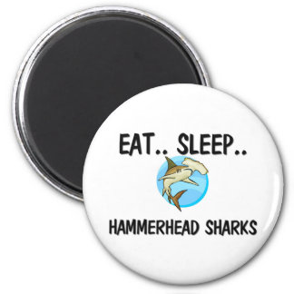 Eat Sleep HAMMERHEAD SHARKS 2 Inch Round Magnet
