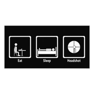 Eat, Sleep, Headshot - FPS Gamer Photo Greeting Card