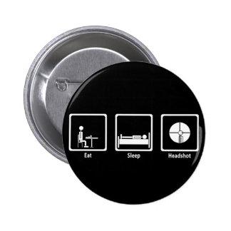 Eat, Sleep, Headshot - FPS Gamer Pinback Button