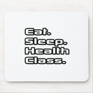 Eat Sleep Health Class Mouse Pad