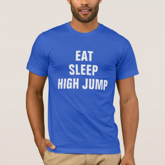 Eat sleep High Jump T-Shirt